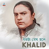 Jotota Megh Hole von Khalid