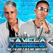 Favela Venceu de Ch da Z.o