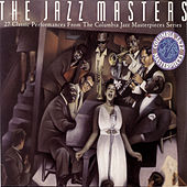 The Jazz Masters - 27 Classic Performances From The Columbia Masterpieces Series by Various Artists