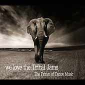 We Love the Tribal Jams de The Prince of Dance Music