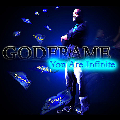 You Are Infinite by GodFrame