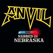Nabbed in Nebraska von Anvil