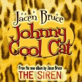 Johnny Cool Cat - Single by Jacen Bruce