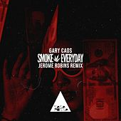 Smoke Everyday (Jerome Robins Remix) de Gary Caos