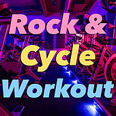 Rock & Cycle Workout by Various Artists
