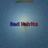 Bad Habits de Melancholic