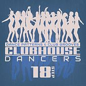 Clubhouse Dancers - Step. 18 by Various Artists