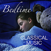 Bedtime Classical Music von Various Artists