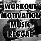 Workout Motivation Music Reggae de Various Artists
