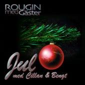 Jul med Cillan & Bengt di Rougin med Gäster