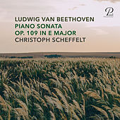 Beethoven: Piano Sonata No 30 in E Major, Op. 109 de Christoph Scheffelt