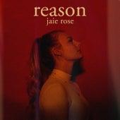 Reason von Jaie Rose
