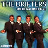 Save the Last Dance for Me (Remastered) von The Drifters