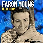 High Noon (Remastered) by Faron Young
