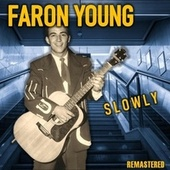 Slowly (Remastered) by Faron Young