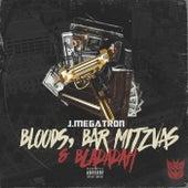 Bloods, Bar Mitzvas & Bladadah de J. Megatron