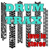 Drum Trax de Love In Stereo