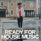 Ready for House Music de Various Artists