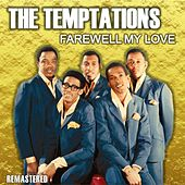 Farewell My Love (Remastered) by The Temptations