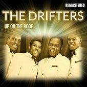 Up on the Roof (Remastered) de The Drifters