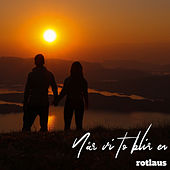Når vi to blir en by Rotlaus