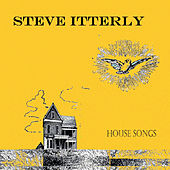 House Songs - EP von Steve Itterly