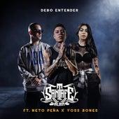 Debo Entender (feat. Neto Peña & Yoss Bones) de Santa Fe Klan