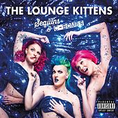 Sequins & C-Bombs by The Lounge Kittens