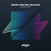 Moving Light (Radio Edit) von Miguel Migs