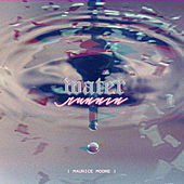 Water Runnin by Maurice Moore