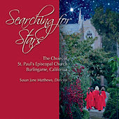 Searching for Stars by Choir of St Paul's Burlingame