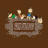 Babies Go Keane by Sweet Little Band