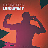 Electric River by DJ Commy