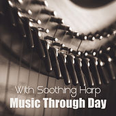 With Soothing Harp Music Through Day (Best Compilation for Relaxation) de Stress Relief Calm Oasis