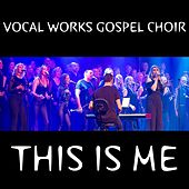 This Is Me (The Greatest Showman) de Vocal Works Gospel Choir