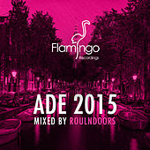 Flamingo ADE 2015 von Various Artists