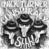 Shhh! by The Nick Turner Conspiracy
