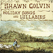 Holiday Songs and Lullabies (Expanded Edition) von Shawn Colvin