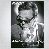 Moliendo Cafe : El Gato Azul by Paco