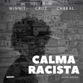 Calma Racista von WinniT Chakal