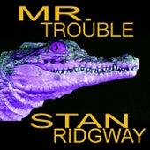 Mr. Trouble von Stan Ridgway