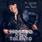 Mostra o Seu Talento (feat. Joker Beats) de Mc Koringa
