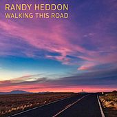 Walking This Road de Randy Heddon