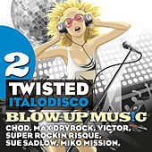 Blow Up Disco, Vol. 2: Twisted Italodisco de Various Artists