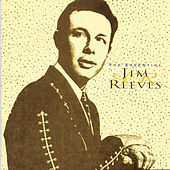 The Essential Jim Reeves by Jim Reeves
