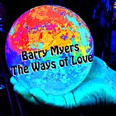 The Ways of Love by Barry Myers