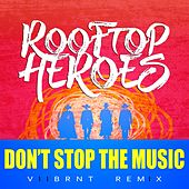 Don't Stop the Music (Viibrnt Remix) by Rooftop Heroes
