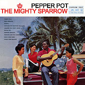 Pepper Pot by The Mighty Sparrow