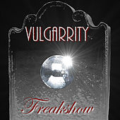 Freakshow - Single by Vulgarrity