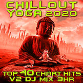 Chill Out Yoga 2020 Chart Hits Vol. 2 (Goa Doc 3Hr DJ Mix) by Goa Doc